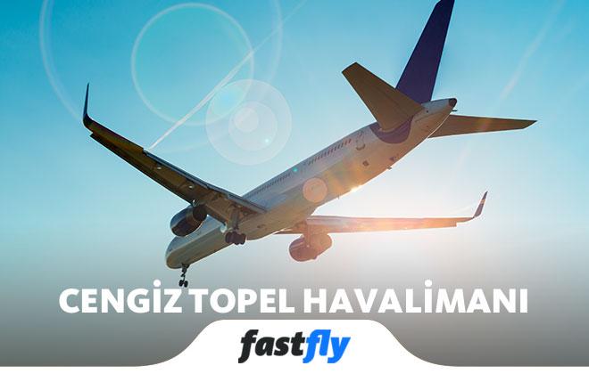 cengiz topel havalimanı uçak bileti